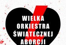 wielka orkiestra świątecznej aborcji ?