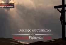 Ekstremalna Droga Krzyżowa - Wielki Post - Bóg jest WIELKI